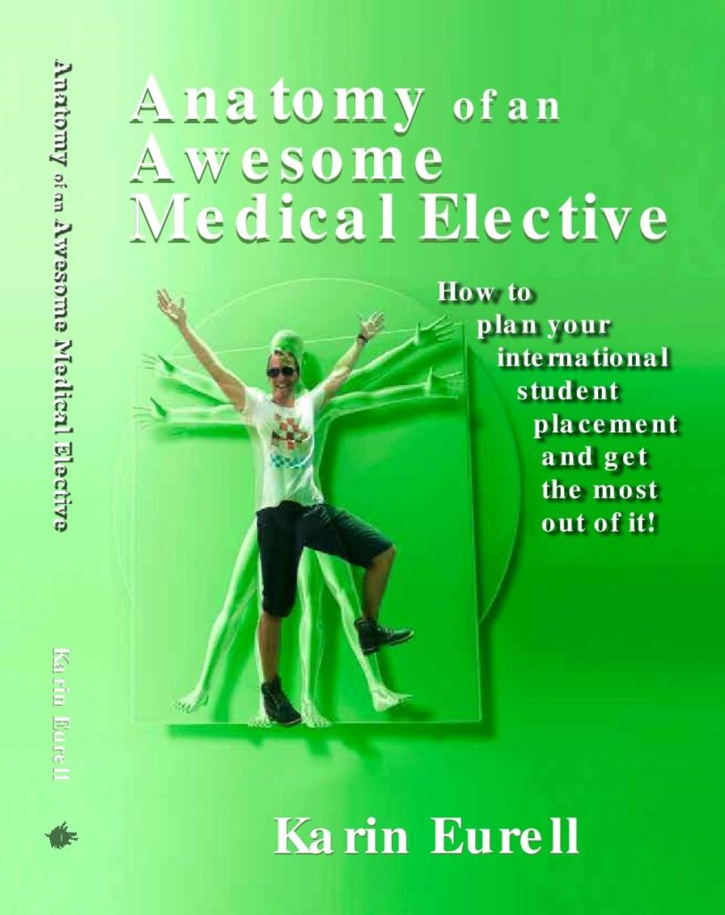 Anatomy of an Awesome Medical Elective, Authored by Karin Eurell